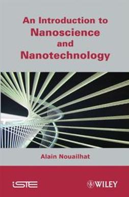 Nouailhat, Alain - An Introduction to Nanosciences and Nanotechnology, ebook