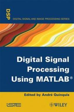 Quinquis, Andr? - Digital Signal Processing Using Matlab, e-kirja