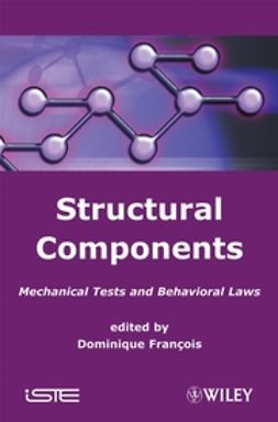 Francois, Dominique - Structural Components: Mechanical Tests and Behavioral Laws, ebook