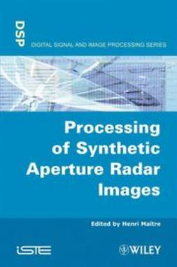 Maitre, Henri - Processing of Synthetic Aperture Radar (SAR) Images, ebook