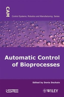 Dochain, Denis - Automatic Control of Bioprocesses, ebook
