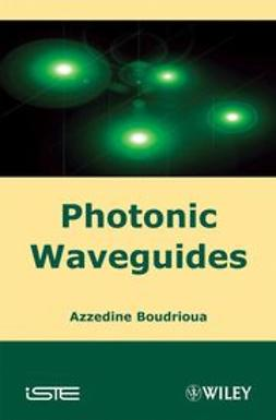 Boudrioua, Azzedine - Photonic Waveguides, ebook