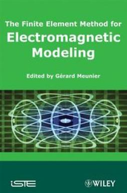 Meunier, G?rard - The Finite Element Method for Electromagnetic Modeling, ebook