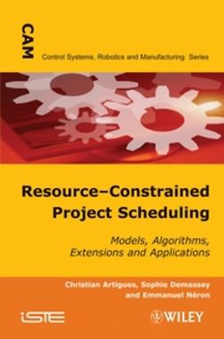 Artigues, Christian - Resource-Constrained Project Scheduling: Models, Algorithms, Extensions and Applications, ebook