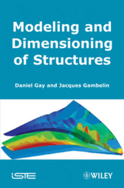 Gay, Daniel - Modeling and Dimensioning of Structures: An Introduction, ebook