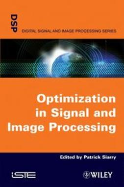 Siarry, Patrick - Optimisation in Signal and Image Processing, ebook