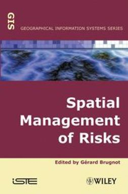 Brugnot, Gerard - Spatial Management of Risks, e-bok