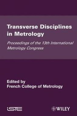 - Transverse Disciplines in Metrology: Proceedings of the 13th International Metrology Congress, 2007 - Lille, France, ebook