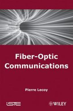 Lecoy, Pierre - Fibre-Optic Communications, ebook