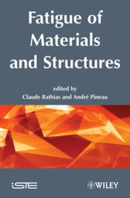 Bathias, Claude - Fatigue of Materials and Structures: Fundamentals, ebook