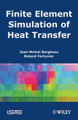 Bergheau, Jean-Michel - Finite Element Simulation of Heat Transfer, ebook