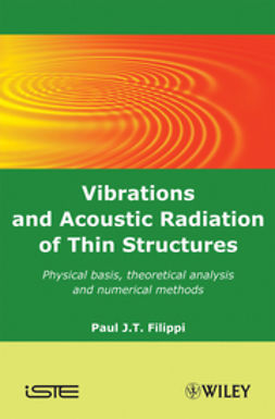 Filippi, Paul J. T. - Vibrations and Acoustic Radiation of Thin Structures: Physical Basis, Theoretical Analysis and Numerical Methods, ebook
