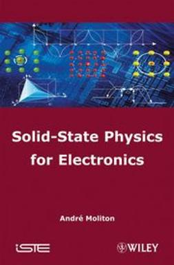 Moliton, Andre - Solid-State Physics for Electronics, ebook