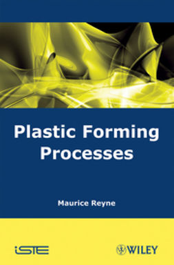 Reyne, Maurice - Plastic Forming Processes, ebook