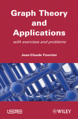 Fournier, Jean-Claude - Graphs Theory and Applications: With Exercises and Problems, ebook