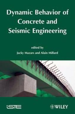 Mazars, Jacky - Dynamic Behavior of Concrete and Seismic Engineering, ebook