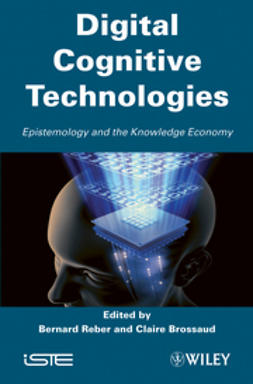 Brossard, Claire - Digital Cognitive Technologies: Epistemology and Knowledge Society, e-kirja