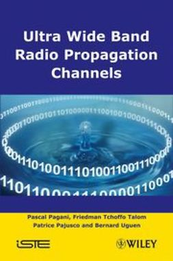 Pagani, Pascal - Ultra-Wideband Radio Propagation Channels: A Practical Approach, ebook