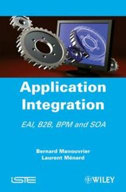 Manouvrier, Bernard - Application Integration: EAI B2B BPM and SOA, ebook