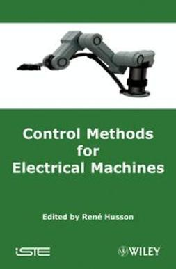 Husson, Rene - Control Methods for Electrical Machines, ebook