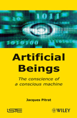 Pitrat, Jacques - Artificial Beings: The Conscience of a Conscious Machine, ebook