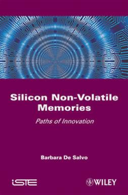 Salvo, B. de - Silicon Non-Volatile Memories: Paths of Innovation, ebook