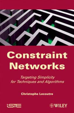 Lecoutre, Christophe - Constraint Networks: Targeting Simplicity for Techniques and Algorithms, ebook