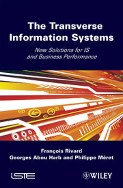 Rivard, Francois - Transverse Information Systems: New Solutions for IS and Business Performance, ebook