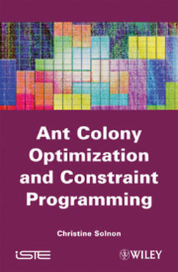 Solnon, Christine - Ant Colony Optimization and Constraint Programming, ebook