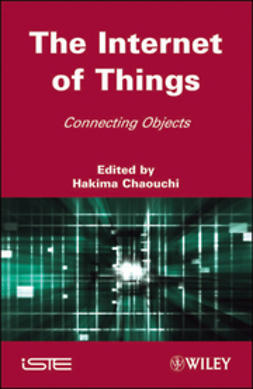 Chaouchi, Hakima - The Internet of Things: Connecting Objects to the Web, ebook