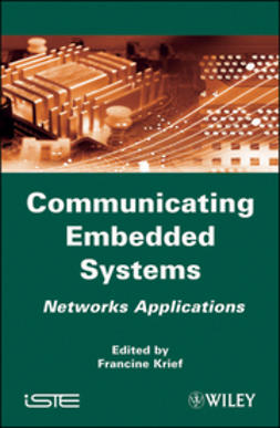 Krief, Francine - Communicating Embedded Systems: Networks Applications, ebook