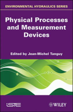 Tanguy, Jean-Michel - Physical Processes and Measurement Devices: Environmental Hydraulics, ebook