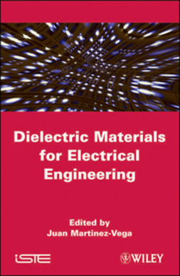 Martinez-Vega, Juan - Dielectric Materials for Electrical Engineering, e-bok