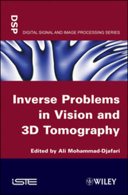 Mohamad-Djafari, Ali - Inverse Problems in Vision and 3D Tomography, ebook