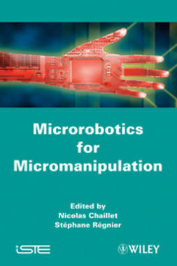 Chaillet, Nicolas - Microrobotics for Micromanipulation, ebook