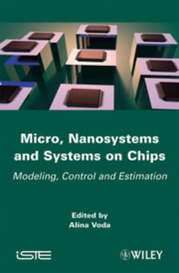 Voda, Alina - Micro, Nanosystems and Systems on Chips: Modeling, Control, and Estimation, ebook