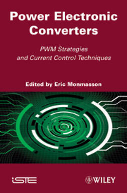 Monmasson, Eric - Power Electronic Converters: PWM Strategies and Current Control Techniques, ebook