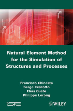 Cescotto, Serge - Natural Element Method for the Simulation of Structures and Processes, ebook