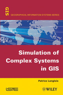 Langlois, Patrice - Simulation of Complex Systems in GIS, ebook