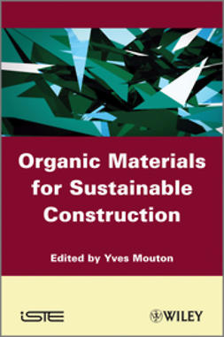 Mouton, Yves - Organic Materials for Sustainable Civil Engineering, ebook