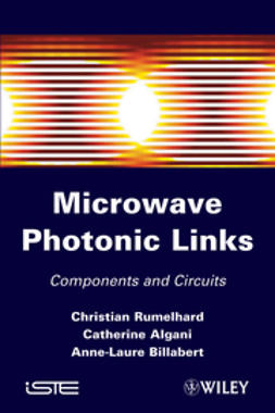 Algani, Catherine - Microwaves Photonic Links: Components and Circuits, e-bok