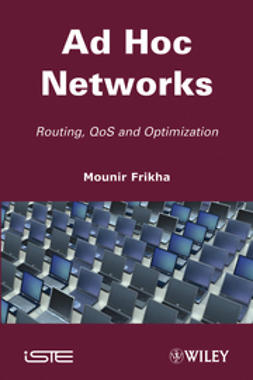 Frikha, Mounir - Ad Hoc Networks: Routing, Qos and Optimization, ebook