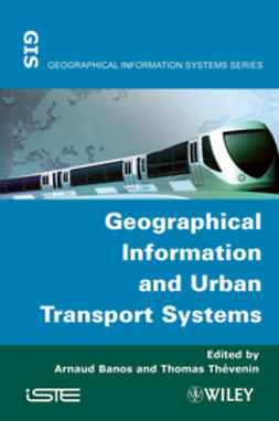 Banos, Arnaud - Geographical Information and Urban Transport Systems, ebook