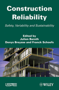 Baroth, Julien - Construction Reliability: Safety, Variability and Sustainability, ebook