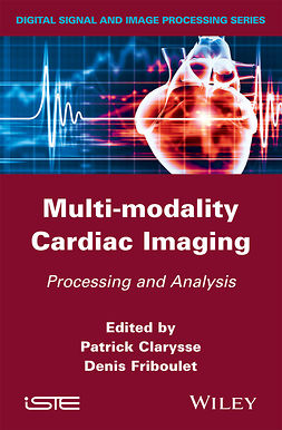 Clarysse, Patrick - Multi-modality Cardiac Imaging: Processing and Analysis, e-bok