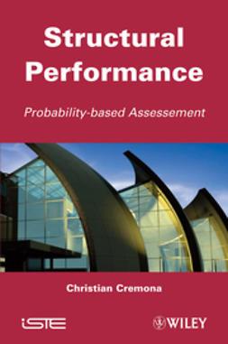 Cremona, Christian - Structural Performance: Probability-Based Assessment, e-kirja