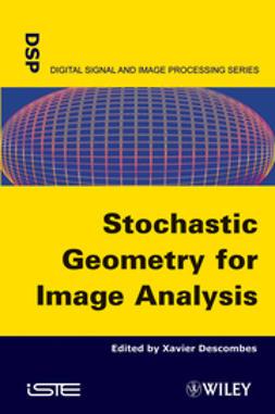 Descombes, Xavier - Stochastic Geometry for Image Analysis, ebook