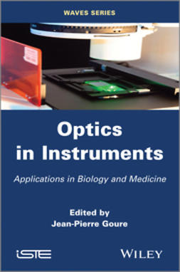 Goure, Jean Pierre - Optics in Instruments: Applications in Biology and Medicine, e-bok