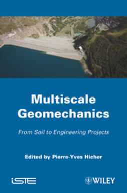 Hicher, Pierre-Yves - Multiscales Geomechanics: From Soil to Engineering Projects, ebook