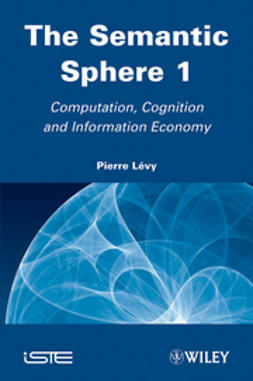 L?vy, Pierre - The Semantic Sphere 1: Computation, Cognition and Information Economy, ebook